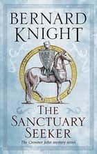 Sanctuary Seeker, The ebook by Bernard Knight