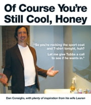 Of Course You're Still Cool, Honey ebook by Dan Consiglio