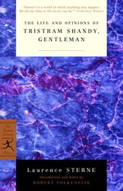 The Life and Opinions of Tristram Shandy, Gentleman ebook by Laurence Sterne,Robert Folkenflik
