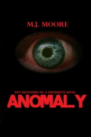 Anomaly ebook by M J Moore