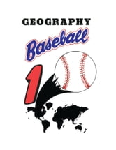 Geography Baseball 1 ebook by Robert Pierce