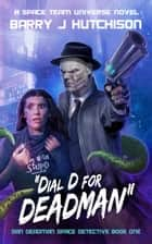 """Dial D for Deadman"" ebook by Barry J. Hutchison"