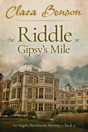 The Riddle at Gipsy's Mile ebook by Clara Benson