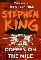 Coffey on the Mile ebook by Stephen King