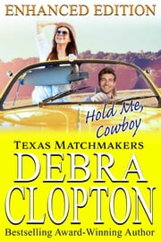 HOLD ME, COWBOY Enhanced Edition ebook by Debra Clopton