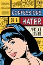 Confessions of a Hater ebook by Caprice Crane