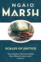 Scales of Justice (The Ngaio Marsh Collection) ebook by Ngaio Marsh