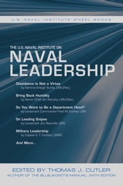 The U.S. Naval Institute on Naval Leadership - The U.S. Naval Institute Wheel Book Series ebook by Thomas J. Cutler