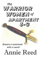 The Warrior Women of Apartment 3-C ebook by Annie Reed