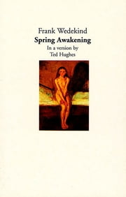 Spring Awakening ebook by Ted Hughes,Frank Wedekind