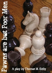 Pawns are but Poor Men ebook by Thomas M. Kelly