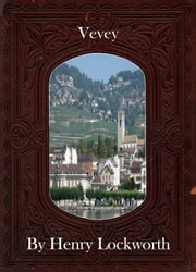 Vevey ebook by Henry Lockworth,Eliza Chairwood,Bradley Smith