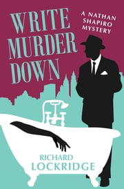 Write Murder Down ebook by Richard Lockridge