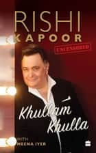 Khullam Khulla: Rishi Kapoor Uncensored ebook by Rishi Kapoor,Meena Iyer