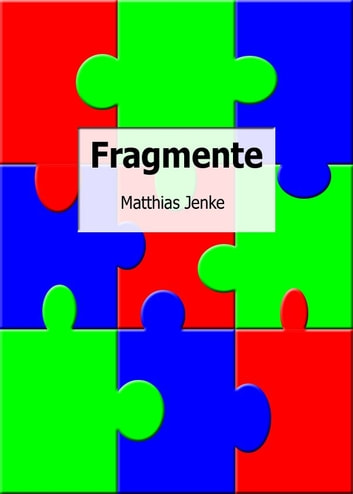 Fragmente ebook by Matthias Jenke