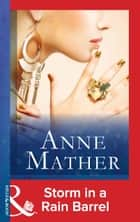 Storm In A Rain Barrel (Mills & Boon Modern) eBook by Anne Mather