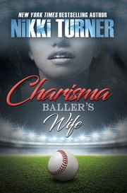 Charisma: Baller's Wife ebook by Nikki Turner