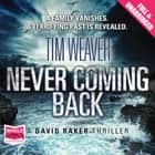 Never Coming Back audiobook by Tim Weaver