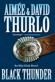 Black Thunder - An Ella Clah Novel ebook by Aimée Thurlo,David Thurlo