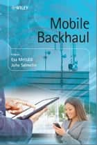 Mobile Backhaul ebook by Juha Salmelin,Esa Metsälä