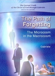 The Path of Forgetting - The Microcosm in the Macrocosm ebook by Gabriele