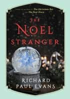 The Noel Stranger ebook by Richard Paul Evans