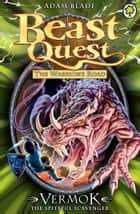 Beast Quest: Vermok the Spiteful Scavenger - Series 13 Book 5 ebook by Adam Blade