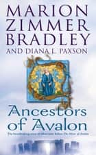 Ancestors of Avalon ebook by Marion Zimmer Bradley, Diana L. Paxson