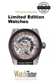 Limited Edition Watches - Guidebook for luxury watches ebook by WatchTime.com