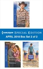 Harlequin Special Edition April 2018 Box Set - Book 2 of 2 ebook by Stella Bagwell, Helen Lacey, Lynne Marshall