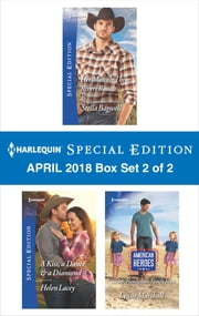 Harlequin Special Edition April 2018 Box Set - Book 2 of 2 - Her Man on Three Rivers Ranch\A Kiss, a Dance & a Diamond\Soldier, Handyman, Family Man ebook by Stella Bagwell, Helen Lacey, Lynne Marshall