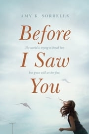 Before I Saw You ebook by Amy K. Sorrells