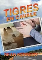Tigres en cavale ebook by Sean Kennedy, Christine Gauzy-Svahn