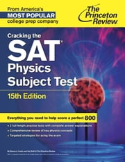 Cracking the SAT Physics Subject Test, 15th Edition ebook by Princeton Review