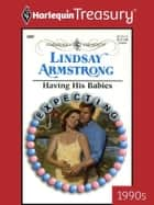 Having His Babies ebook by Lindsay Armstrong