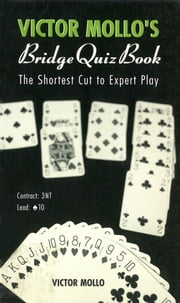 Victor Mollo's Bridge Quiz Book - The Shortest Cut To Expert Play ebook by Victor Mollo