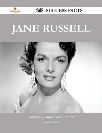 Jane Russell 147 Success Facts - Everything you need to know about Jane Russell ebook by Aaron Bradford