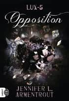 Lux (Tome 5) - Opposition eBook by Jennifer L. Armentrout, Cécile Tasson