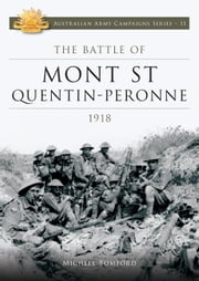 Battle of Mont St Quentin Peronne 1918 ebook by Michele Bomford