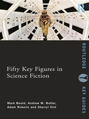 Fifty Key Figures in Science Fiction ebook by Mark Bould,Andrew Butler,Adam Roberts,Sherryl Vint