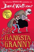 Gangsta Granny ebook by David Walliams