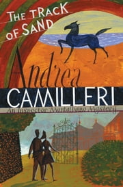 The Track of Sand: An Inspector Montalbano Novel 12 ebook by Andrea Camilleri