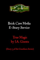 True Magic ebook by J.A. Giunta