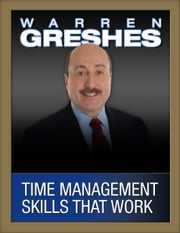 Time Management Skills That Work ebook by Warren Greshes