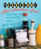 Lexicon of Real American Food ebook by Jane Stern,Michael Stern
