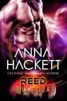 Reed (Hell Squad #4) ebook by Anna Hackett