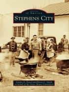 Stephens City ebook by Linden A. Fravel,Byron C. Smith,Stone House Foundation
