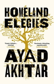 Homeland Elegies - A Barack Obama Favourite Book 2020 ebook by Ayad Akhtar