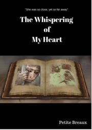 The Whispering of My Heart ebook by Petite Breaux