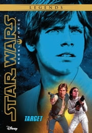Star Wars: Rebel Force: Target - Book 1 ebook by Alex Wheeler